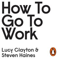 How to Go to Work - Lucy Clayton - audiobook