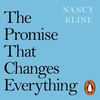 Promise That Changes Everything - Nancy Kline - audiobook