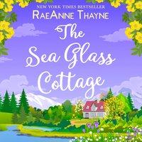 Sea Glass Cottage - RaeAnne Thayne - audiobook