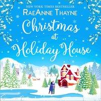 Christmas At Holiday House - RaeAnne Thayne - audiobook