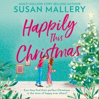 Happily This Christmas (Happily Inc, Book 6) - Susan Mallery - audiobook