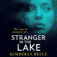 Stranger In The Lake - Kimberly Belle - audiobook