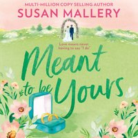 Meant To Be Yours - Susan Mallery - audiobook