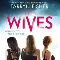 Wives - Tarryn Fisher - audiobook