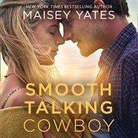 Smooth-Talking Cowboy (A Gold Valley Novel, Book 1) - Maisey Yates - audiobook