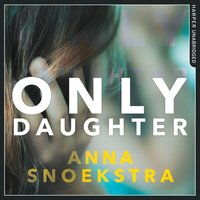 Only Daughter - Anna Snoekstra - audiobook