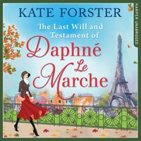 Last Will And Testament Of Daphne Le Marche - Kate Forster - audiobook