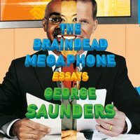 Braindead Megaphone - George Saunders - audiobook