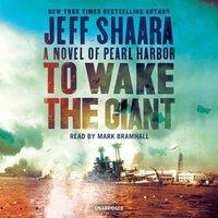 To Wake the Giant - Jeff Shaara - audiobook
