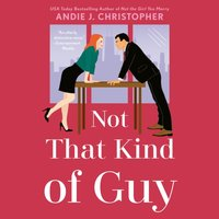Not That Kind of Guy - Andie J. Christopher - audiobook