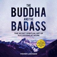 Buddha and the Badass - Vishen Lakhiani - audiobook