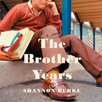 Brother Years - Shannon Burke - audiobook