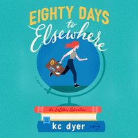 Eighty Days to Elsewhere - kc dyer - audiobook