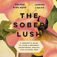 Sober Lush - Amanda Eyre Ward - audiobook