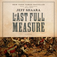 Last Full Measure - Jeff Shaara - audiobook