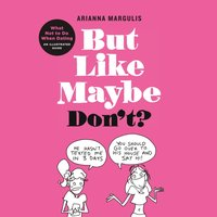 But Like Maybe Don't? - Arianna Margulis - audiobook