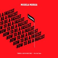 How to Be a Fascist - Michela Murgia - audiobook