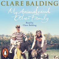 My Animals and Other Family - Clare Balding - audiobook