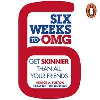 Six Weeks to OMG - Venice A. Fulton - audiobook