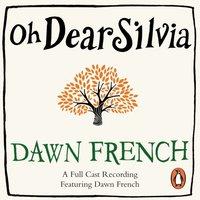 Oh Dear Silvia - Dawn French - audiobook