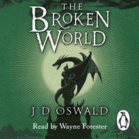 Broken World - J.D. Oswald - audiobook