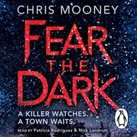Fear the Dark - Chris Mooney - audiobook