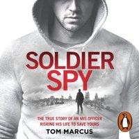 Soldier Spy - Tom Marcus - audiobook