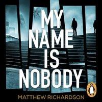 My Name Is Nobody - Matthew Richardson - audiobook