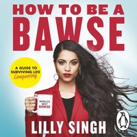 How to Be a Bawse - Lilly Singh - audiobook