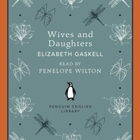 Wives and Daughters - Elizabeth Gaskell - audiobook