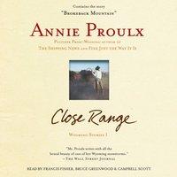 Close Range - Annie Proulx - audiobook