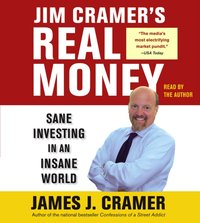 Jim Cramer's Real Money - James J. Cramer - audiobook