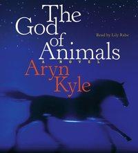 God of Animals - Aryn Kyle - audiobook