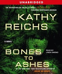 Bones to Ashes - Kathy Reichs - audiobook