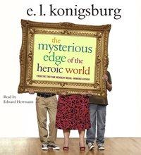 Mysterious Edge of the Heroic World - E.L. Konigsburg - audiobook