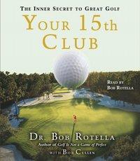 Your 15th Club - Bob Rotella - audiobook