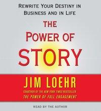Power of Story - Jim Loehr - audiobook