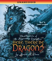 Here, There Be Dragons - James A. Owen - audiobook