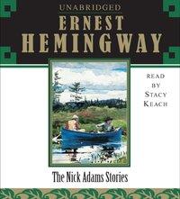 Nick Adams Stories - Ernest Hemingway - audiobook