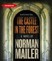 Castle in the Forest - Norman Mailer - audiobook