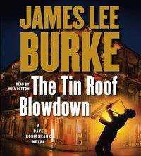Tin Roof Blowdown - James Lee Burke - audiobook