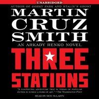 Three Stations - Martin Cruz Smith - audiobook
