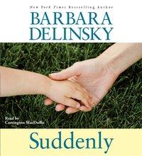 Suddenly - Barbara Delinsky - audiobook