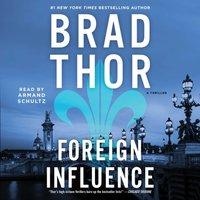 Foreign Influence - Brad Thor - audiobook