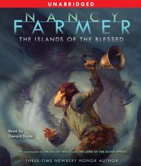 Islands of the Blessed - Nancy Farmer - audiobook