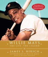 Willie Mays - James S. Hirsch - audiobook