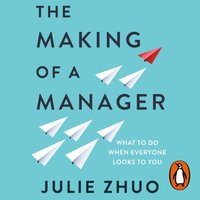 Making of a Manager - Julie Zhuo - audiobook
