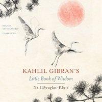 Kahlil Gibran's Little Book of Wisdom - Kahlil Gibran - audiobook