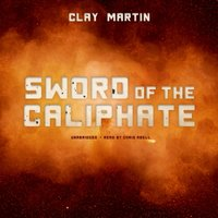 Sword of the Caliphate - Clay Martin - audiobook