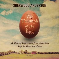 Triumph of the Egg - Sherwood Anderson - audiobook